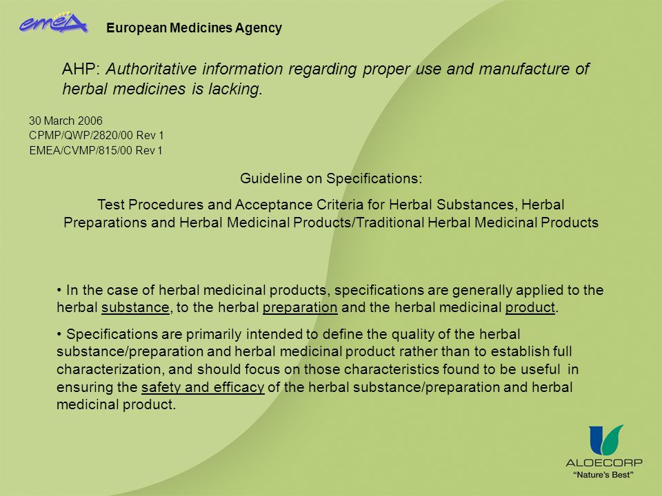 European Medicines Agency AHP: Authoritative information regarding proper use and manufacture of herbal medicines is lacking.