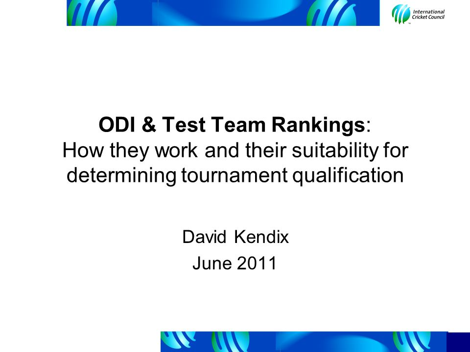 Background to the rankings In early 2002, ICC decided to create an official ranking system for ODI cricket I was retained by ICC Management to advise on the criteria for the system and then to build and maintain the model.