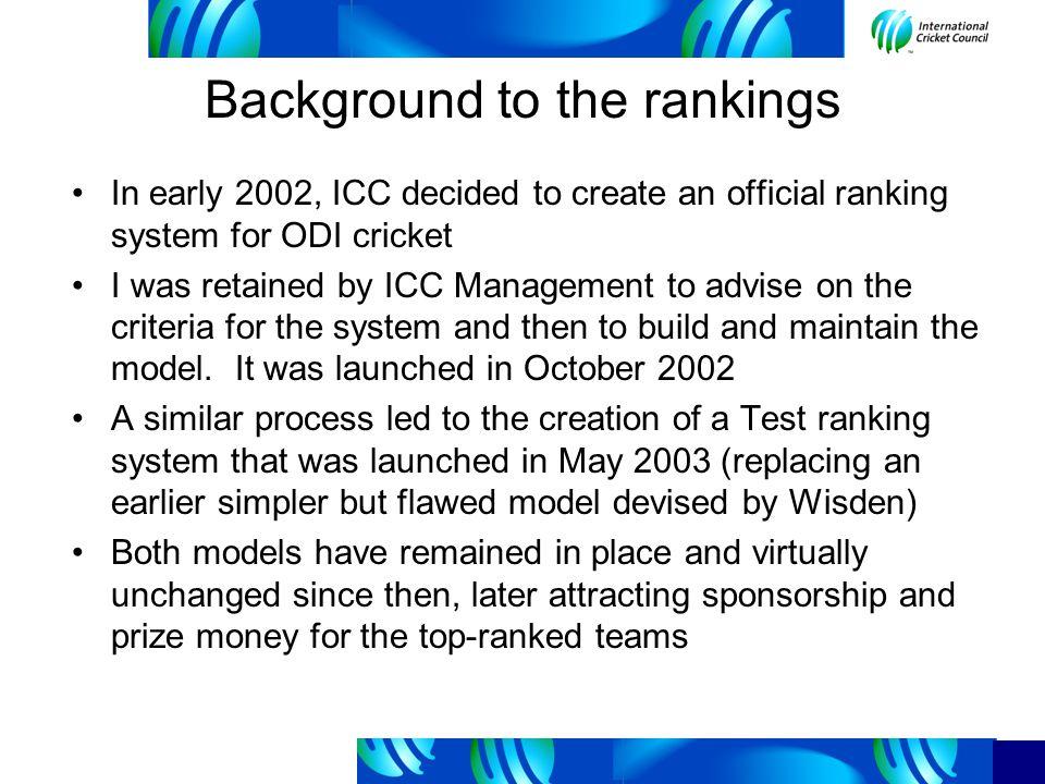 ODI model criteria The ICC Executive Board decided that the ODI model should have the following criteria: