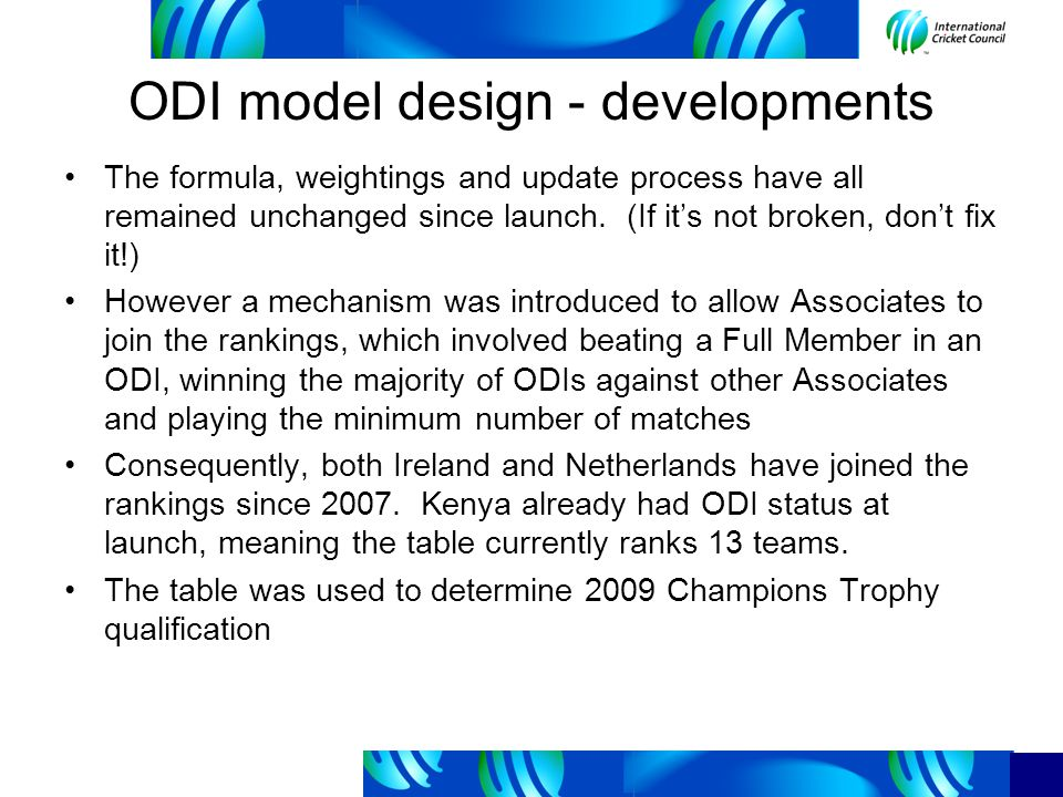 ODI model design - developments The formula, weightings and update process have all remained unchanged since launch.