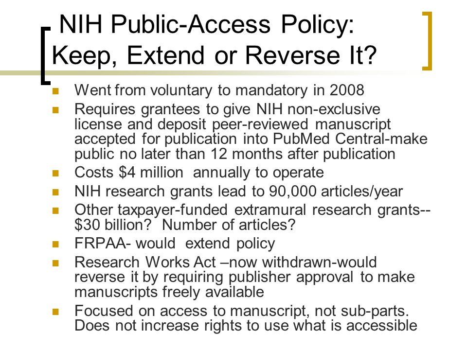 NIH Public-Access Policy: Keep, Extend or Reverse It.