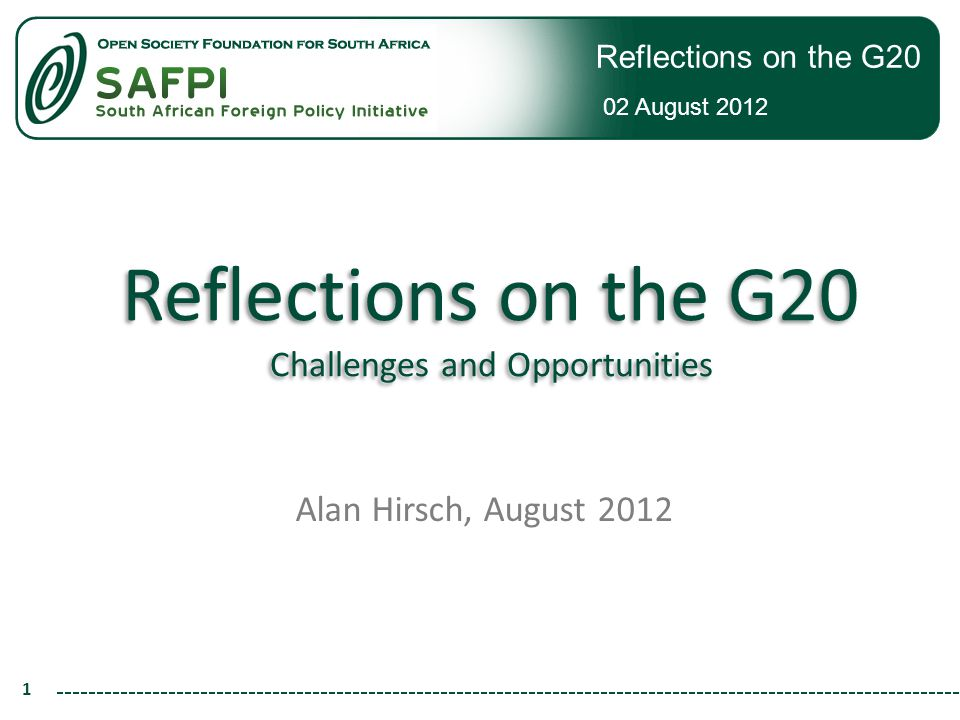 Reflections on the G20 02 August 2012 2 What is the G20.