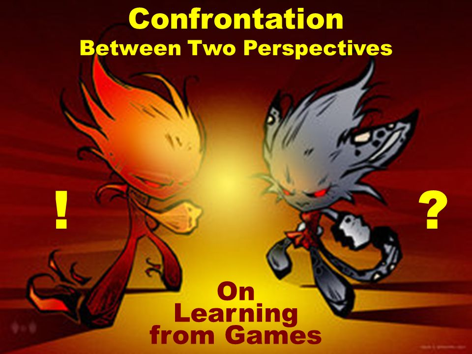 Confrontation Between Two Perspectives on Learning from Games Confrontation Between Two Perspectives .