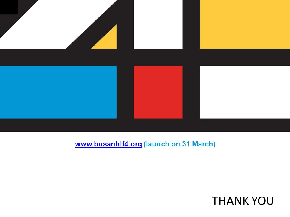 THANK YOU www.busanhlf4.orgwww.busanhlf4.org (launch on 31 March)