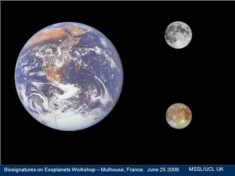 Biosignatures on Exoplanets Workshop – Mulhouse, France. June 25 2009 MSSL/UCL UK