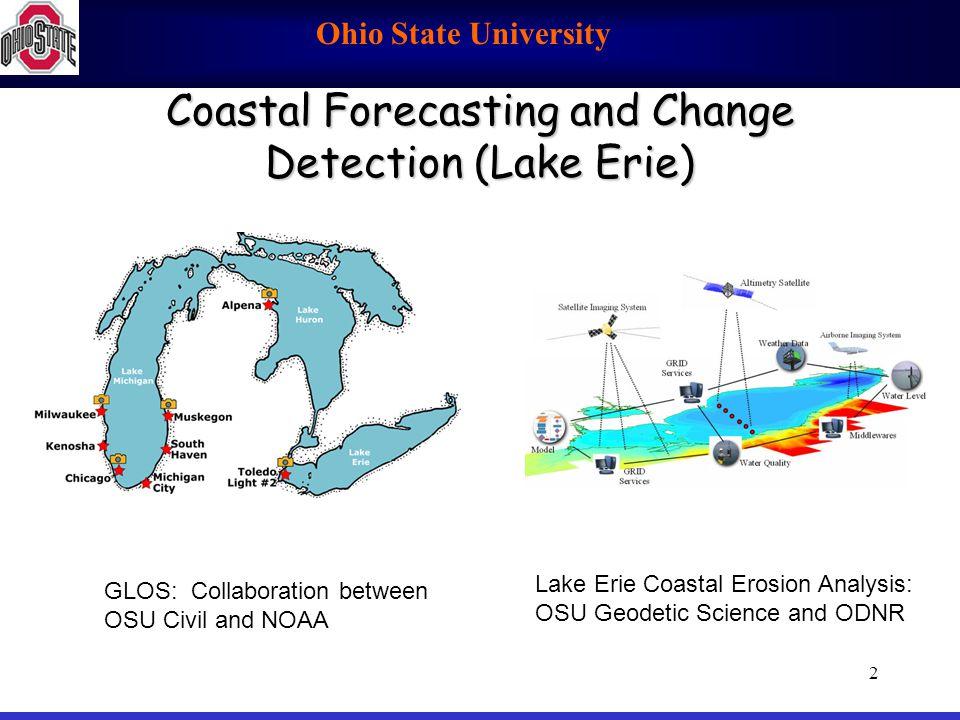 Ohio State University 2 Coastal Forecasting and Change Detection (Lake Erie) GLOS: Collaboration between OSU Civil and NOAA Lake Erie Coastal Erosion