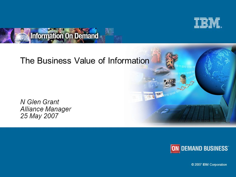 2 Information On Demand Delivering the right information in context to optimize business processes, applications, and productivity.
