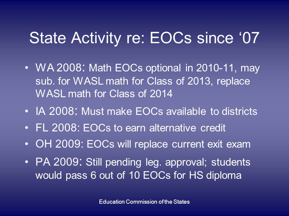 State Activity re: EOCs since 07 WA 2008 : Math EOCs optional in 2010-11, may sub.