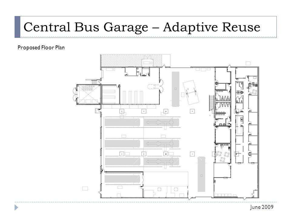 Central Bus Garage – Adaptive Reuse Proposed Floor Plan June 2009