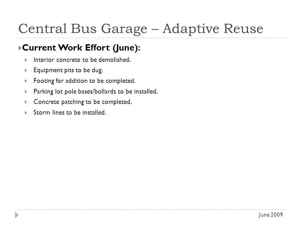 Central Bus Garage – Adaptive Reuse Current Work Effort (June): Interior concrete to be demolished.