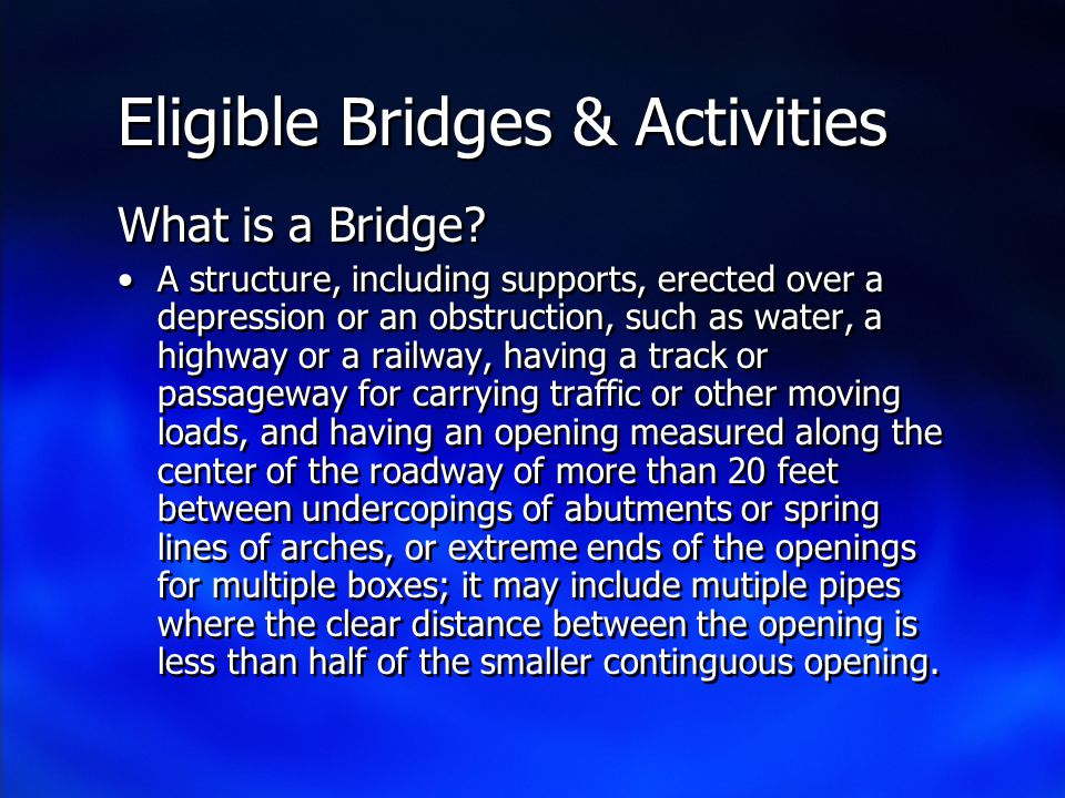 Eligible Bridges & Activities What is a Bridge.