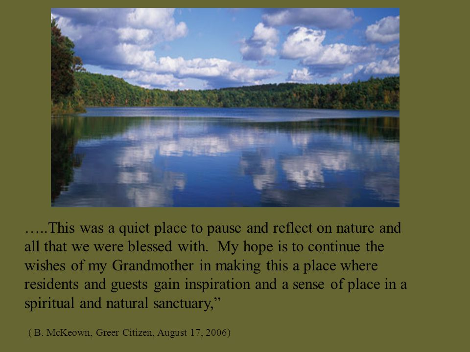 …..This was a quiet place to pause and reflect on nature and all that we were blessed with.