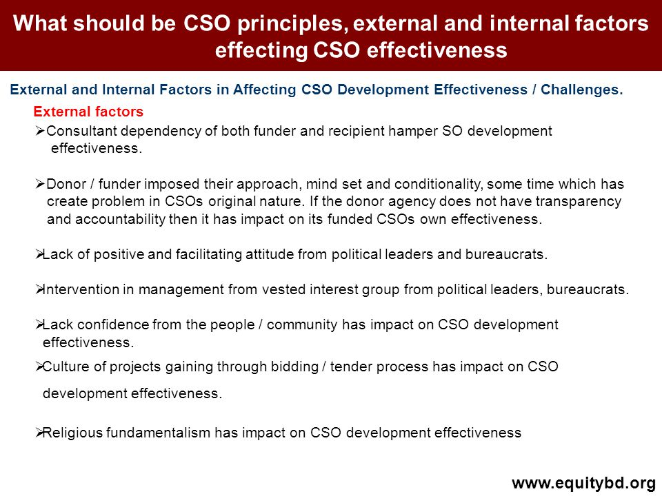 What should be CSO principles, external and internal factors effecting CSO effectiveness External and Internal Factors in Affecting CSO Development Effectiveness / Challenges.