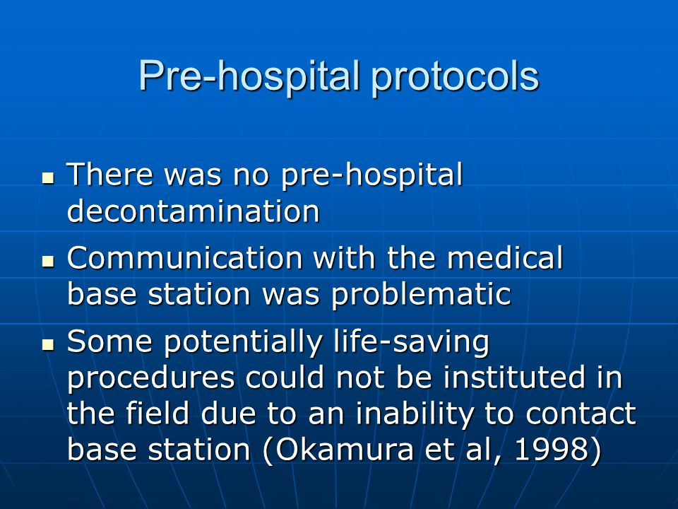 Pre-hospital protocols There was no pre-hospital decontamination There was no pre-hospital decontamination Communication with the medical base station