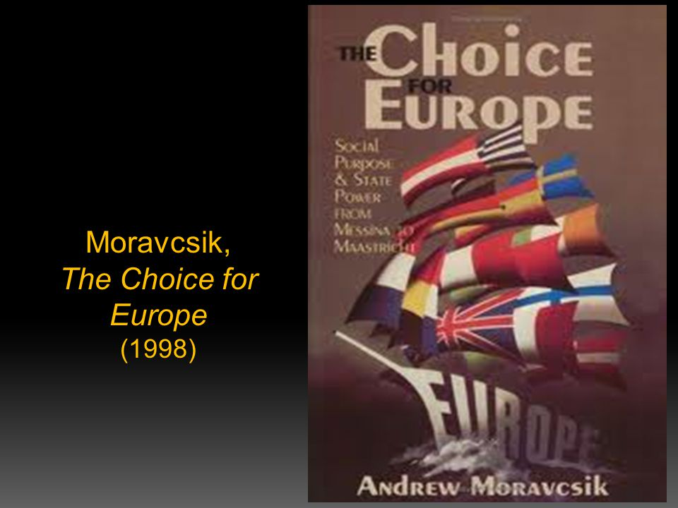 Moravcsik, The Choice for Europe (1998)