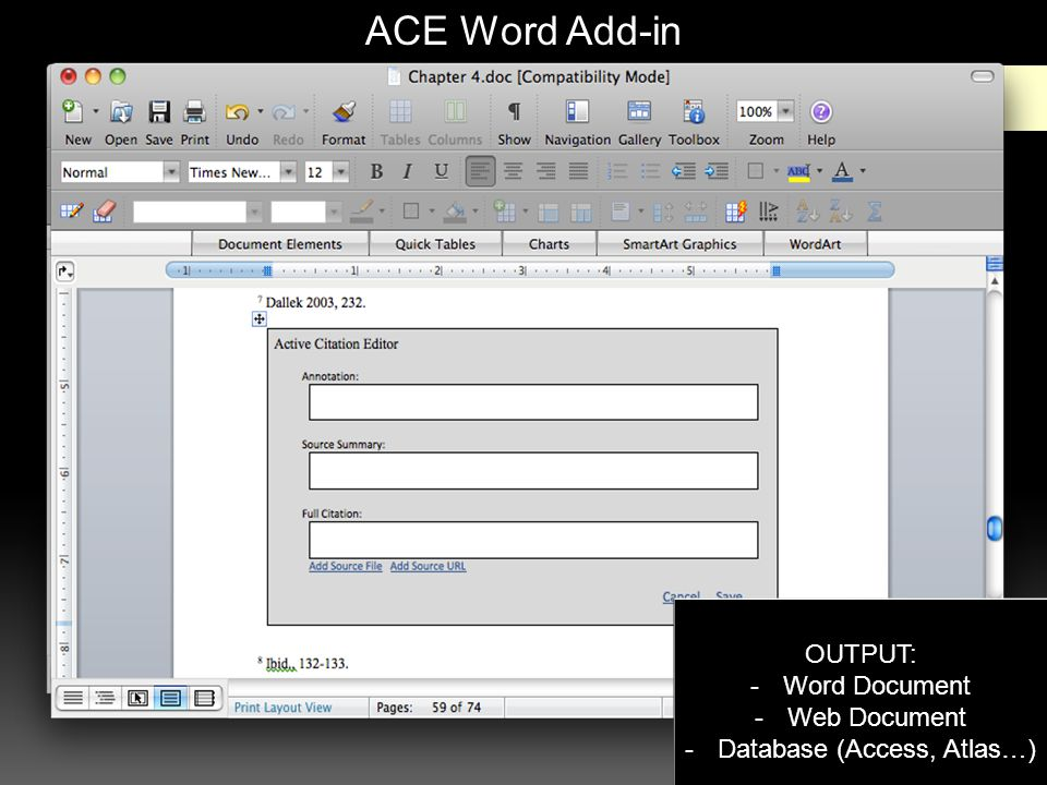 ACE Word Add-in Active Citation… Translate… Look Up Active Citation… Translate… Look Up OUTPUT: -Word Document -Web Document -Database (Access, Atlas…)