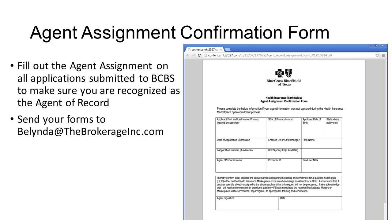 Agent Assignment Confirmation Form Fill out the Agent Assignment on all applications submitted to BCBS to make sure you are recognized as the Agent of