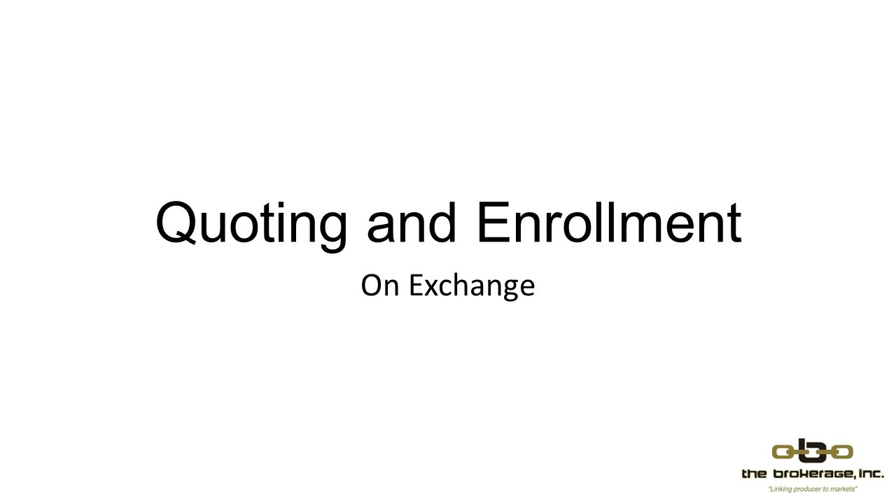 Quoting and Enrollment On Exchange