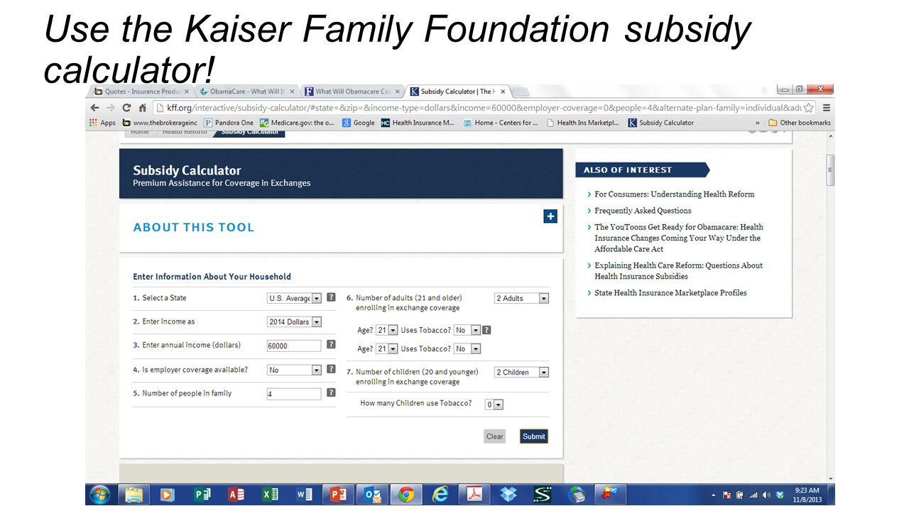Use the Kaiser Family Foundation subsidy calculator!
