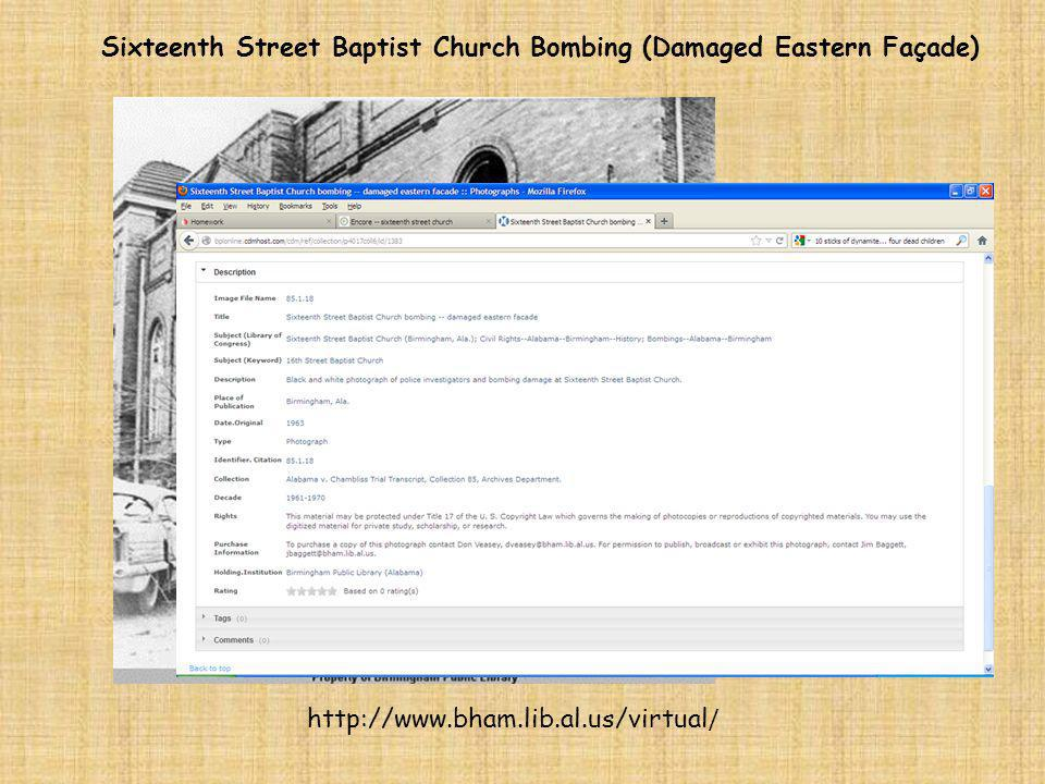 Sixteenth Street Baptist Church Bombing (Damaged Eastern Façade) http://www.bham.lib.al.us/virtual /