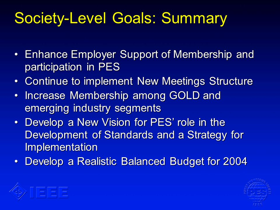 Society-Level Goals: Summary Enhance Employer Support of Membership and participation in PESEnhance Employer Support of Membership and participation i