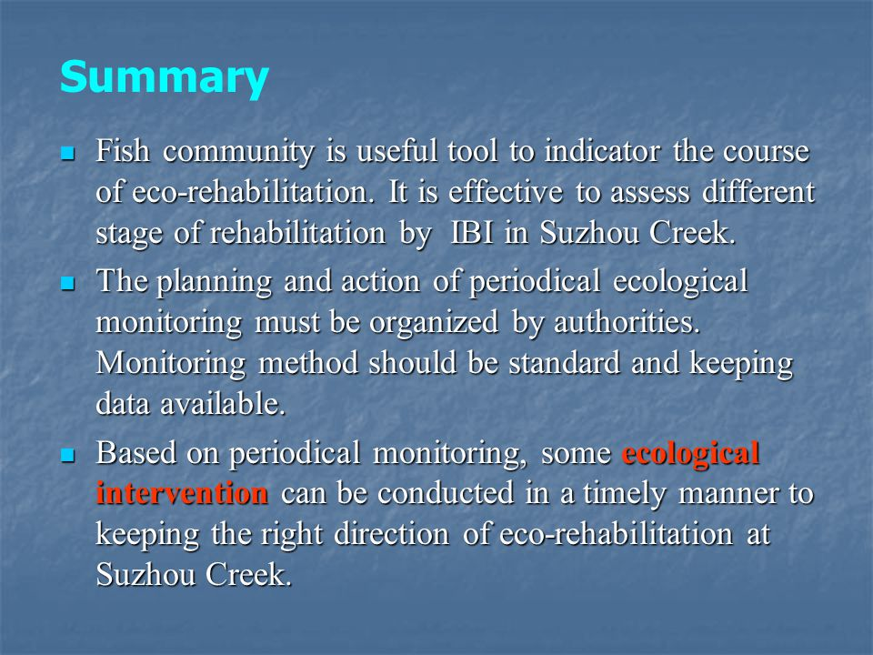 Fish community is useful tool to indicator the course of eco-rehabilitation. It is effective to assess different stage of rehabilitation by IBI in Suz