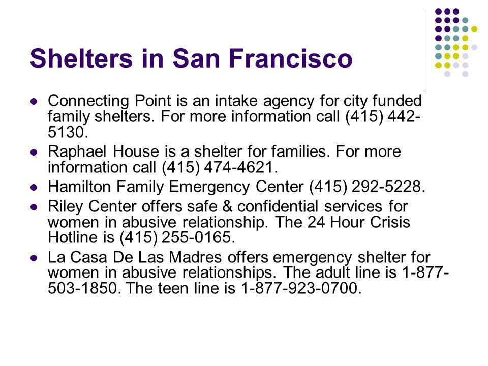 Shelters in San Francisco Connecting Point is an intake agency for city funded family shelters.