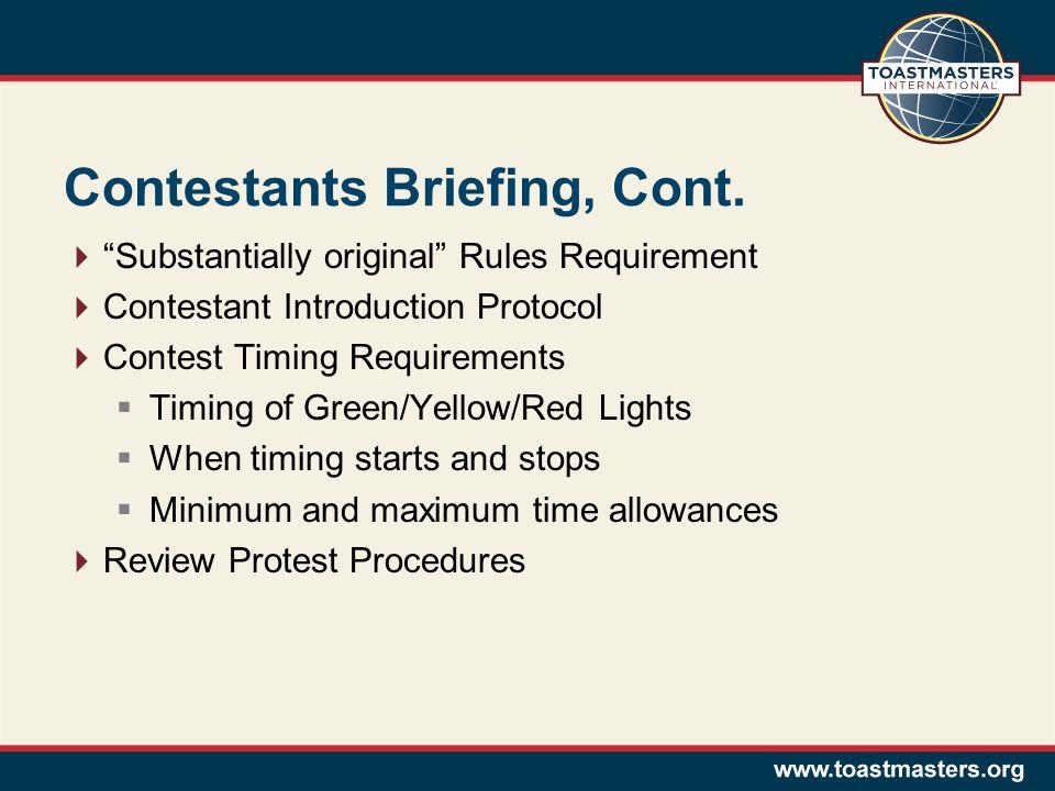 Contestants Briefing, Cont.