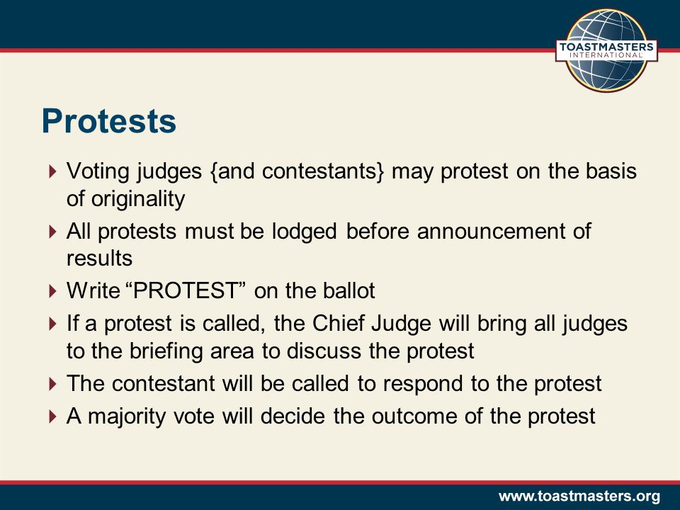 Protests Voting judges {and contestants} may protest on the basis of originality All protests must be lodged before announcement of results Write PROT