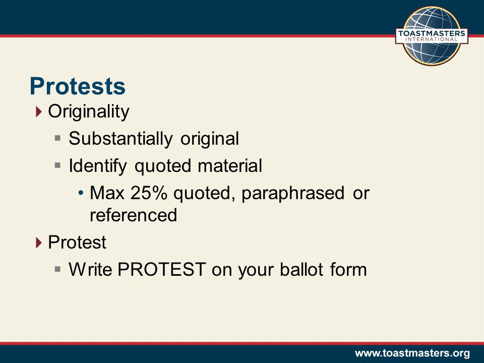 Protests Originality Substantially original Identify quoted material Max 25% quoted, paraphrased or referenced Protest Write PROTEST on your ballot fo