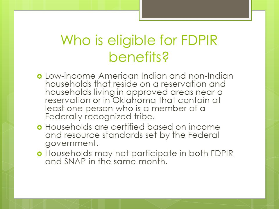 Who is eligible for FDPIR benefits.