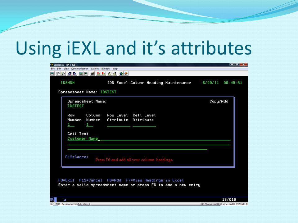 Using iEXL and its attributes Press F6 and add all your column headings.