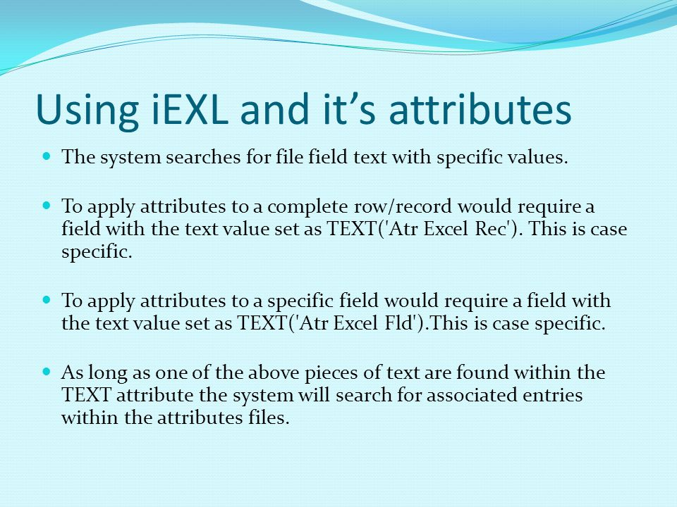 Using iEXL and its attributes The system searches for file field text with specific values.