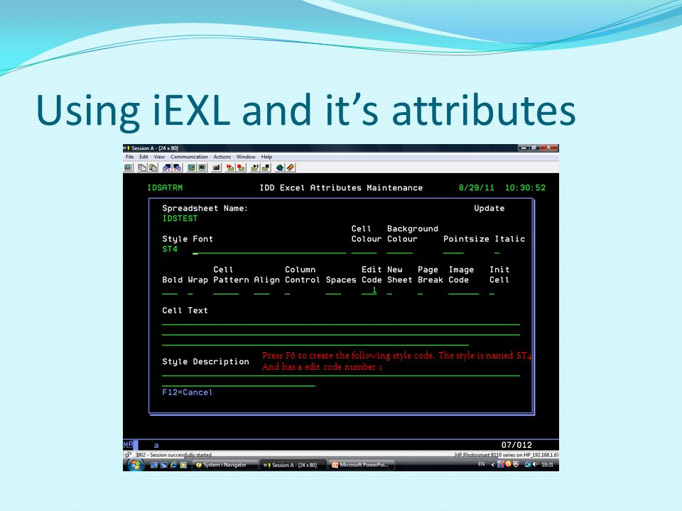 Using iEXL and its attributes Press F6 to create the following style code.