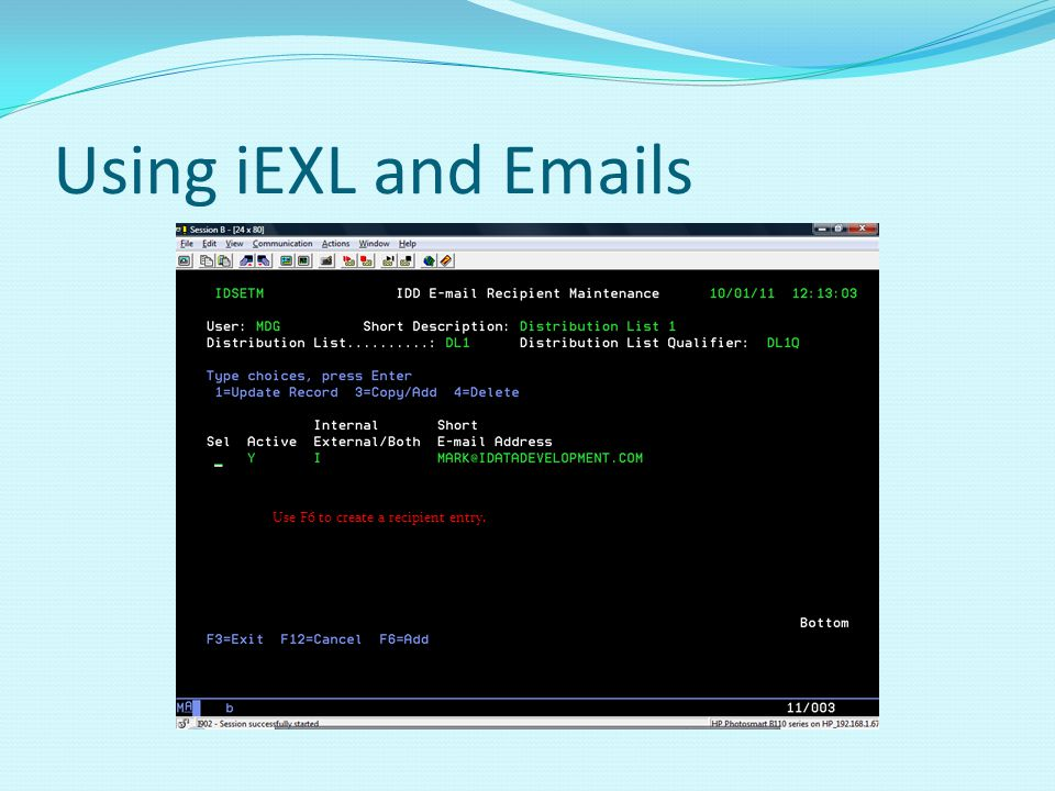 Using iEXL and Emails Use F6 to create a recipient entry.
