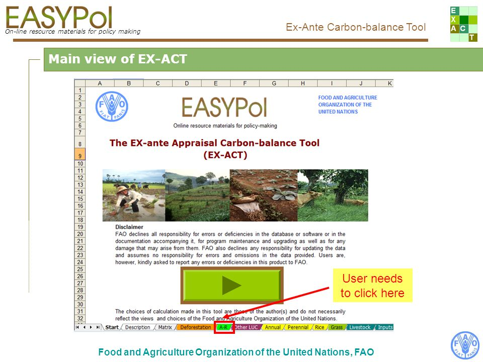 On-line resource materials for policy making Ex-Ante Carbon-balance Tool Food and Agriculture Organization of the United Nations, FAO Main view of EX-