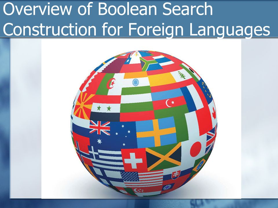 Overview of Boolean Search Construction for Foreign Languages