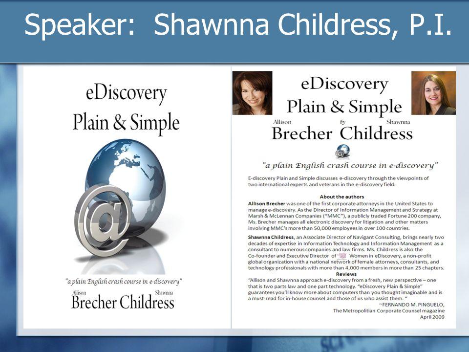 Speaker: Shawnna Childress, P.I.