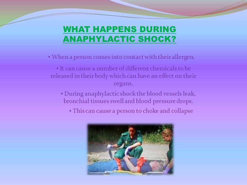 WHAT HAPPENS DURING ANAPHYLACTIC SHOCK? When a person comes into contact with their allergen. It can cause a number of different chemicals to be relea
