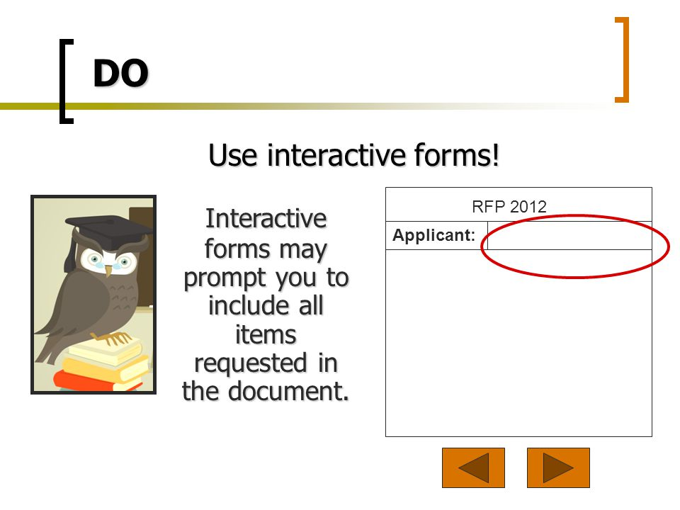 DO Use interactive forms.