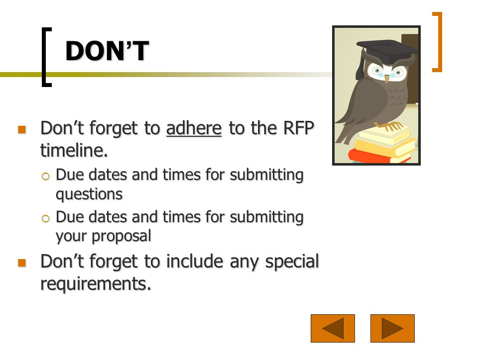 DON T Dont forget to adhere to the RFP timeline. Dont forget to adhere to the RFP timeline.