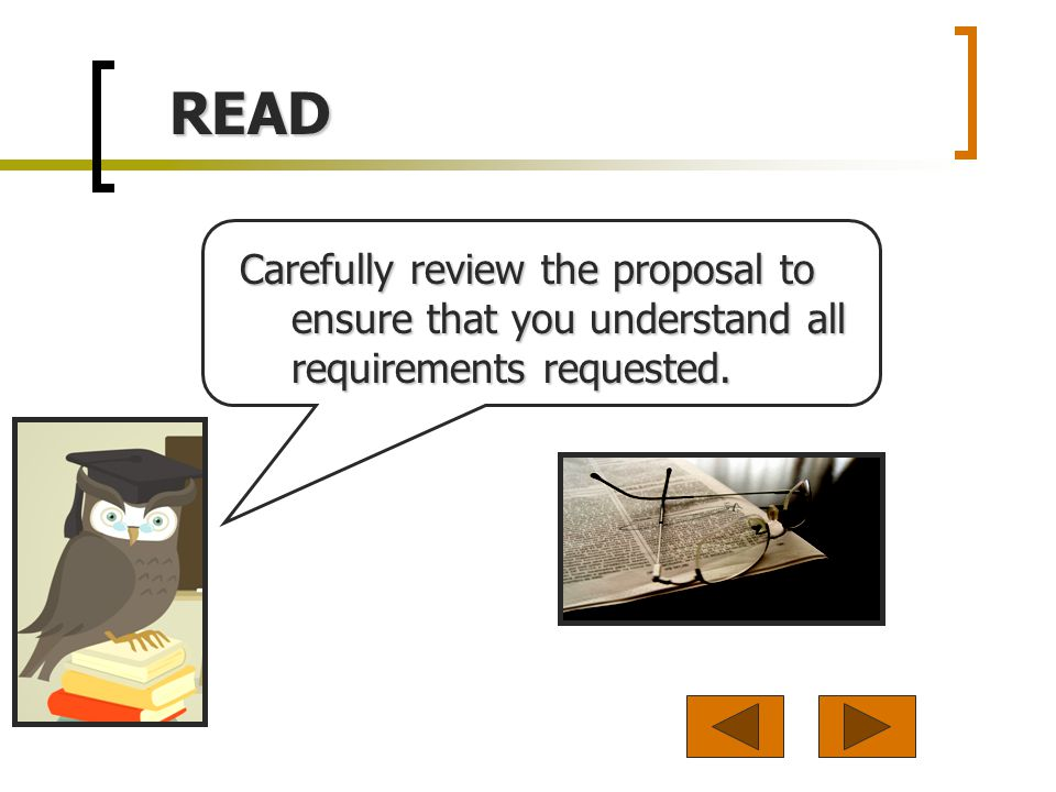 READ Carefully review the proposal to ensure that you understand all requirements requested.