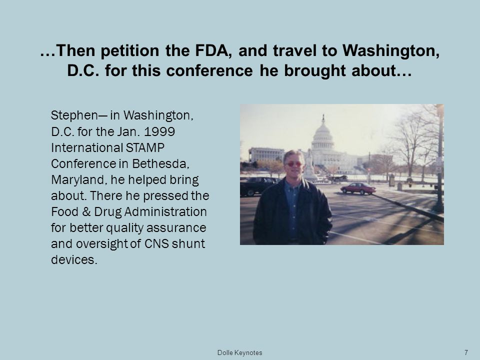 …Then petition the FDA, and travel to Washington, D.C. for this conference he brought about… Stephen in Washington, D.C. for the Jan. 1999 Internation
