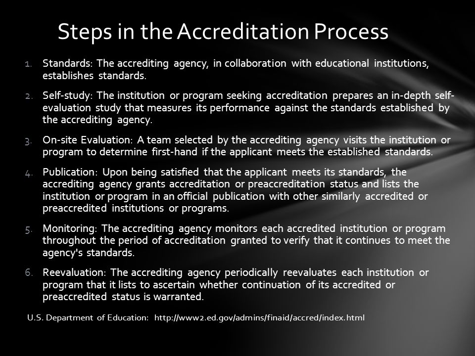 1.Standards: The accrediting agency, in collaboration with educational institutions, establishes standards.