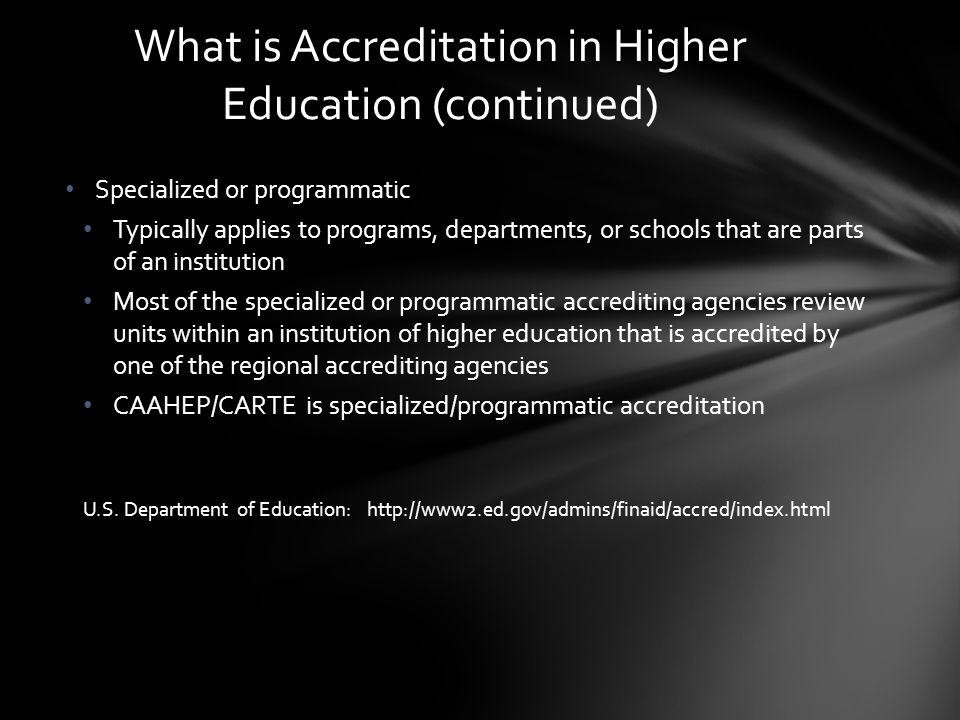 A process of reviewing institutions/programs to judge their educational quality (how well are they are serving students and society) The result of the process, if successful, the status of accredited is awarded to the institution or program The Value of Higher Education Accreditation (2010).