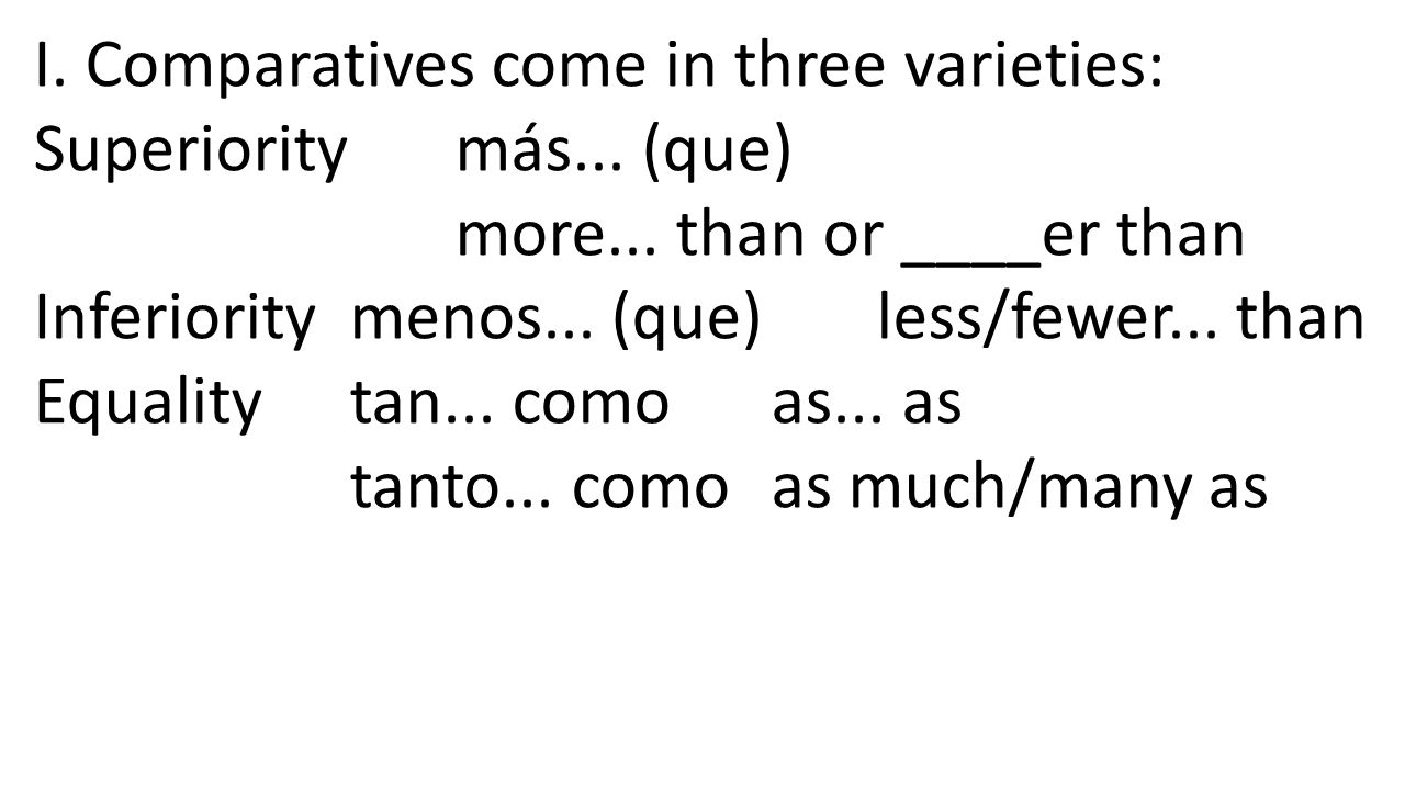 When actions (not things) are being compared, and there is no adjective, use the following formula: verb + tanto + como Sus estudiantes aprenden tanto como mis estudiantes.