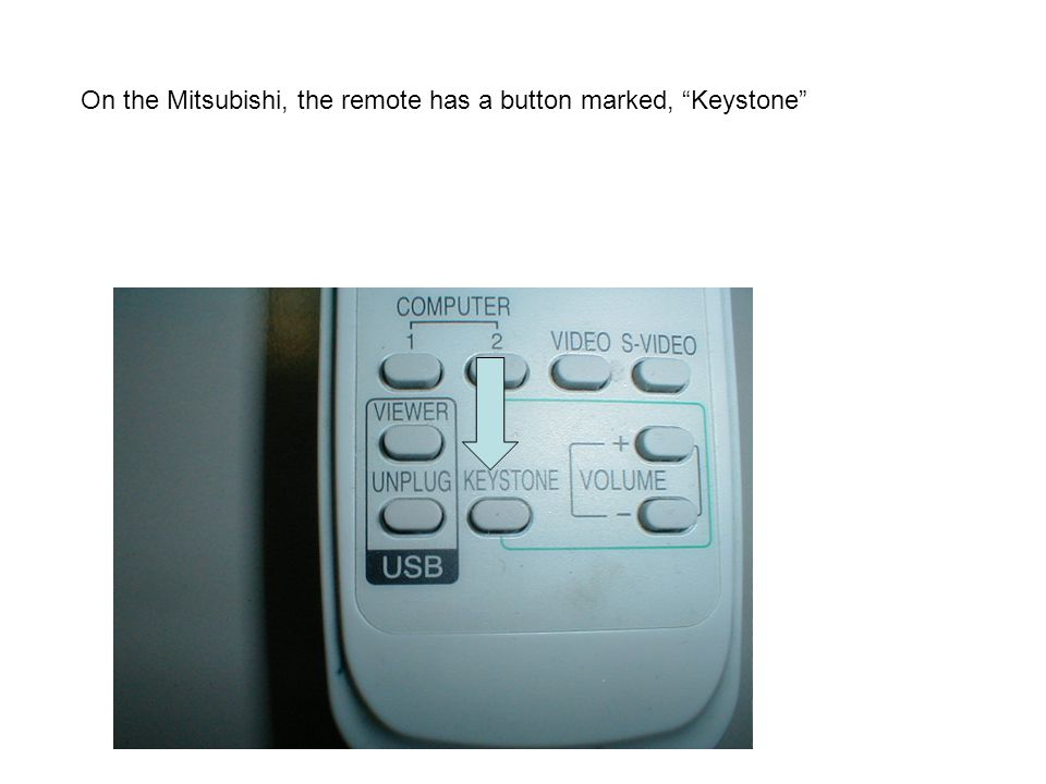 On the Mitsubishi, the remote has a button marked, Keystone