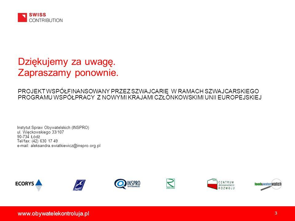 Dziękujemy za uwagę. Zapraszamy ponownie. 3 Instytut Spraw Obywatelskich (INSPRO) ul.