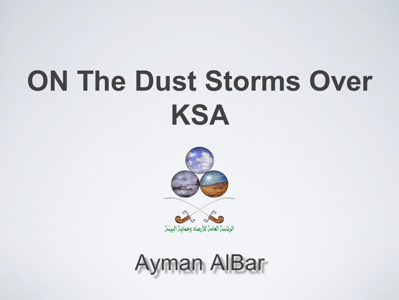 ON The Dust Storms Over KSA Ayman AlBar