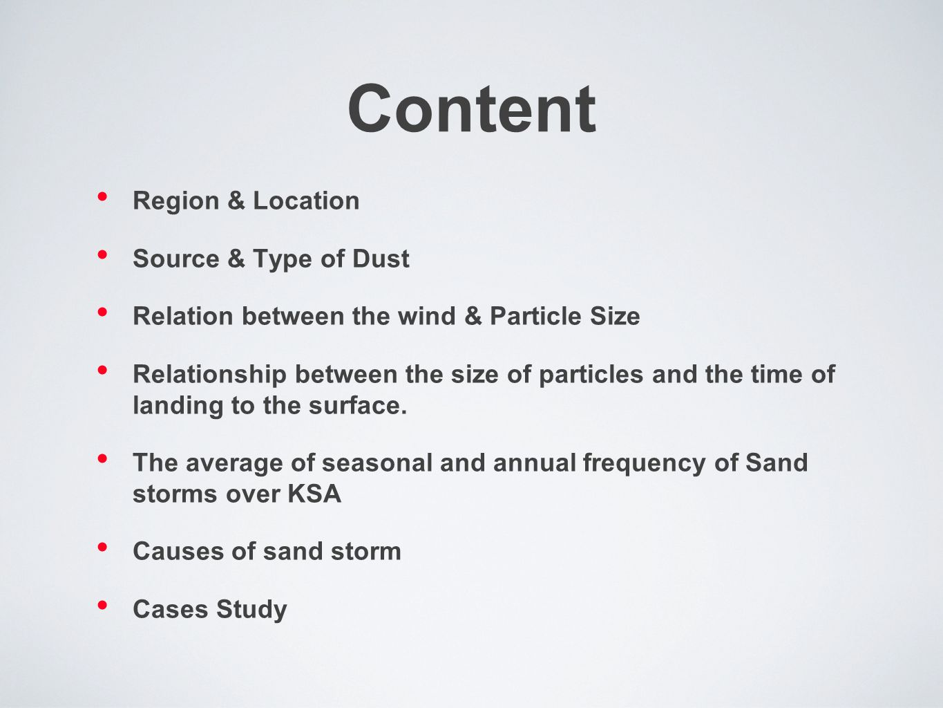 Content Region & Location Source & Type of Dust Relation between the wind & Particle Size Relationship between the size of particles and the time of landing to the surface.